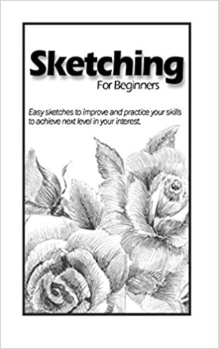 buy sketching for beginners easy sketches to practice book online