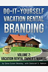 Do-it-Yourself Vacation Rental Branding: Vacation Rental Owner's Manual (Volume 2) Paperback
