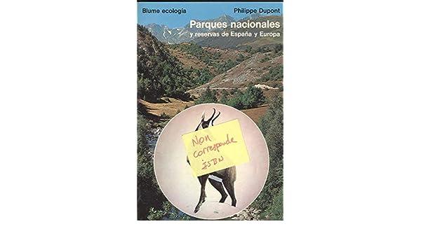 PARQUES NACIONALES Y RESERVAS DE ESPAÑA Y EUROPA: Amazon.es: DUPONT, PHILIPPE, DUPONT, PHILIPPE, DUPONT, PHILIPPE: Libros