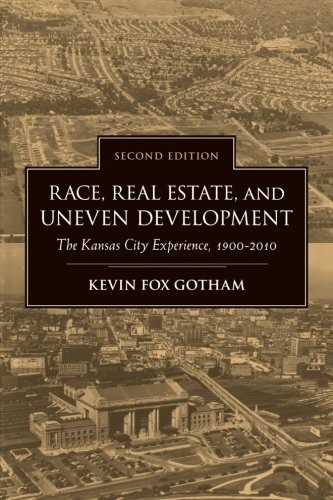 2010 Housing (Race, Real Estate, and Uneven Development, Second Edition: The Kansas City Experience, 1900-2010)