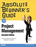 img - for Absolute Beginner's Guide to Project Management [ ABSOLUTE BEGINNER'S GUIDE TO PROJECT MANAGEMENT BY Horine, Greg ( Author ) Jan-01-2009 book / textbook / text book