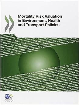 Como Descargar El Utorrent Mortality Risk Valuation In Environment, Health And Transport Policies Formato PDF