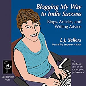 Blogging My Way to Indie Success Audiobook