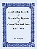 Membership Records of Seventh Day Baptists of Central New York State, 1797-1940s, Ilou M. Sanford, 0788400150