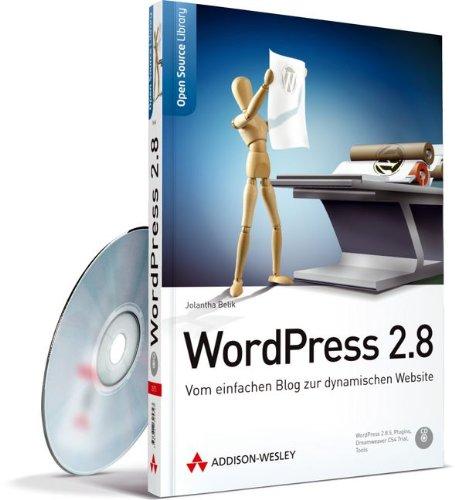 WordPress 2.8 - Blogs und Websites aufsetzen und betreiben.: Vom einfachen Blog zur dynamischen Website (Open Source Library)