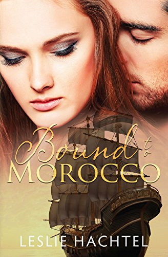 Bound to Morocco: Book One in the Morocco Series by [Hachtel, Leslie ]