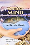 img - for Change Your Mind and Keep the Change: Advanced NLP Submodalities Interventions book / textbook / text book
