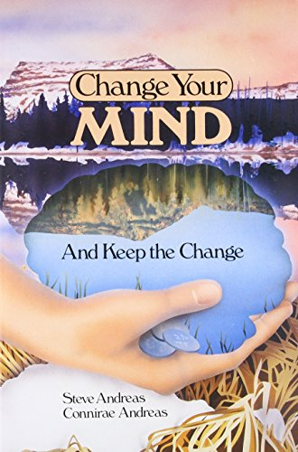 Change Your Mind—and Keep the Change: Advanced NLP Submodalities Interventions