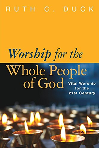 : Worship for the Whole People of God: Vital Worship for the 21st Century