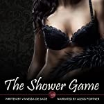 The Shower Game | Vanessa de Sade