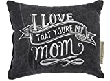 Primitives by Kathy Decorative, Throw Pillow, I Love That You're My Mom