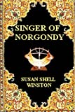 Singer of Norgondy, Susan Shell Winston, 1492225908