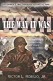 The Way It Was/WWII, Victor L. Robilio, 1933725087