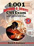 #1: 1,001 Questions & Answers for the CWI Exam: Welding Metallurgy and Visual Inspection Study Guide