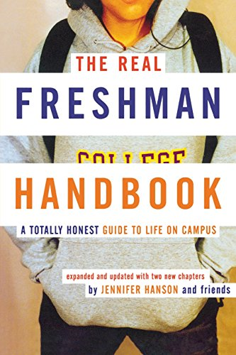 The Real Freshman Handbook: A Totally Honest Guide to Life on Campus