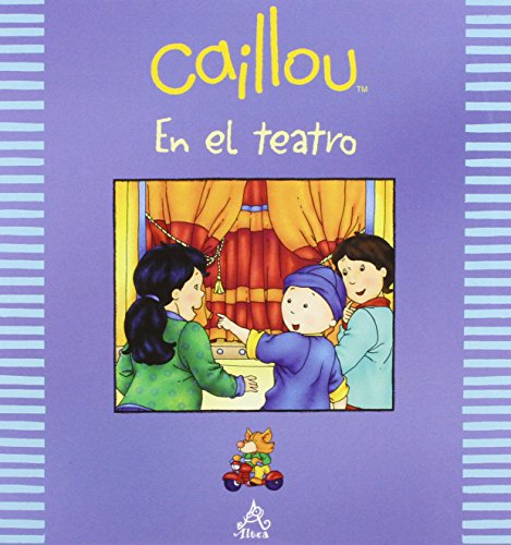 Caillou en el teatro (Caillou Out and about) (Spanish Edition) [Johanne Mercier] (Tapa Blanda)