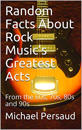 Random Facts About Rock Musics Greatest Acts From The 60s 70s 80s And
