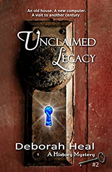 Unclaimed Legacy (The History Mystery Series Book 2) by [Heal, Deborah]