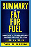 img - for Summary of Fat for Fuel: A Revolutionary Diet to Combat Cancer, Boost Brain Power, and Increase Your Energy By Dr. Joseph Mercola book / textbook / text book