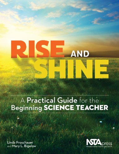 Rise and Shine: A Practical Guide for the Beginning Science Teacher - PB308X