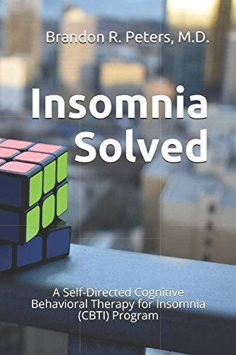 Insomnia Solved: A Self-Directed Cognitive Behavioral Therapy for Insomnia (CBTI) Program
