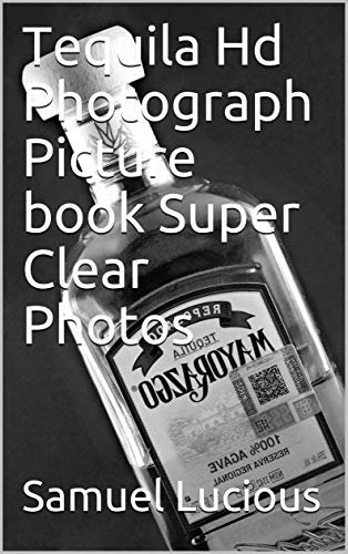 Tequila Hd Photograph Picture book Super Clear Photos (English Edition)