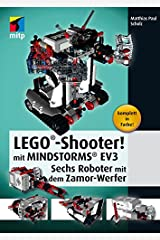 LEGO®-Shooter! mit MINDSTORMS® EV3: Sechs Roboter mit dem Zamor-Werfer (mitp Professional) (German Edition) Kindle Edition