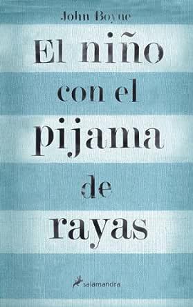 El niño con el pijama de rayas eBook: John Boyne: Amazon.es ...
