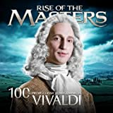 Vivaldi - 100 Supreme Classical Masterpieces: Rise of the Masters