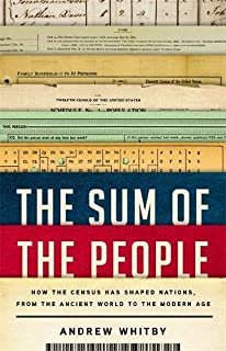 Book Cover: The Sum of the People: How the Census Has Shaped Nations, from the Ancient World to the Modern Age