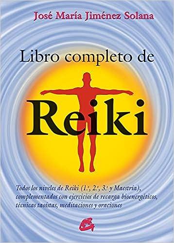 Libro Completo De Reiki: Todos los niveles de Reiki 1.º, 2.º ...