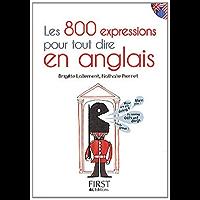 Petit Livre des 800 expressions pour tout dire en anglais (LE PETIT LIVRE)