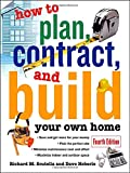 How to Plan, Contract and Build Your Own Home, Richard M. Scutella, 0071448853