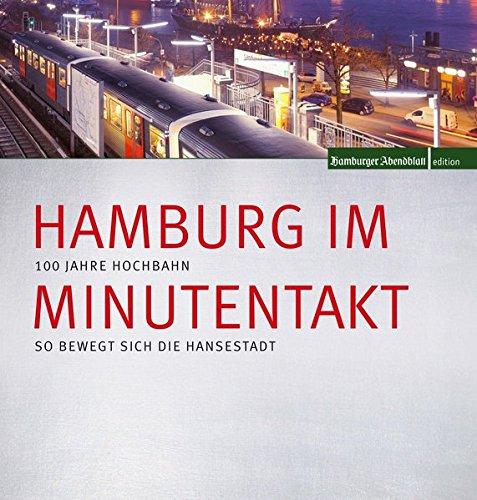 Hamburg im Minutentakt: 100 Jahre Hochbahn - so bewegt sich die Hansestadt