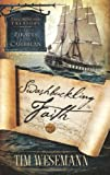Swashbuckling Faith, Tim Wesemann, 1590527046