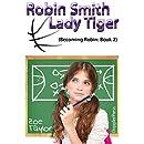 Robin Smith-Lady Tiger: Becoming Robin Book 2