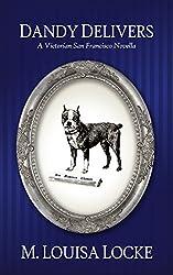 Dandy Delivers (A Victorian San Francisco Novella Book 3)