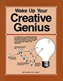 Wake up Your Creative Genius, Hanks, Kurt and Parry, Jay, 0865760519