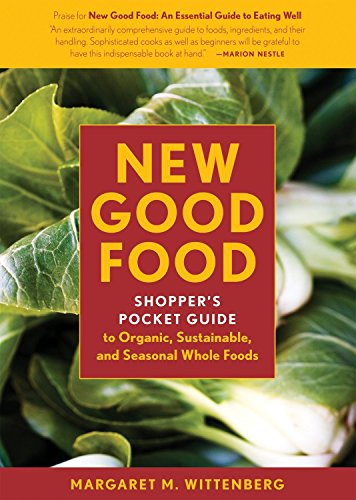 New Good Food Pocket Guide, rev: Shopper's Pocket Guide to Organic, Sustainable, and Seasonal Whole Foods by Margaret M. Wittenberg