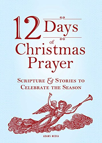 12 days of christmas prayer scripture and stories to celebrate the season christmas stories