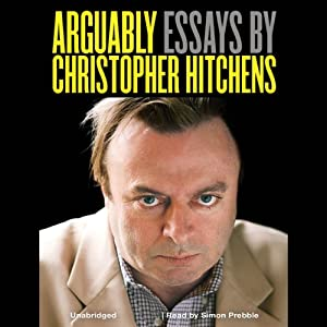 Arguably: Essays by Christopher Hitchens Hörbuch