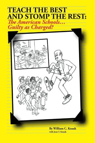 Teach the Best and Stomp the Rest: The American Schools . . . Guilty as Charged?