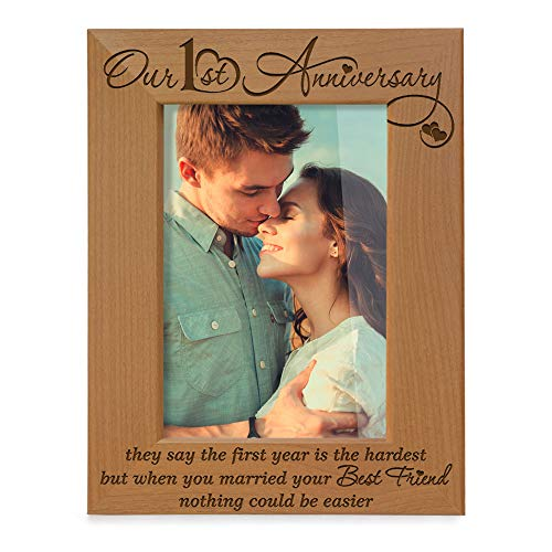 KATE POSH  Our First 1st Anniversary Engraved Natural Wood Picture Frame  They say The 1st Year is The Hardest but When You Married Your Best Friend Nothing Could be Easier 4x6Vertical