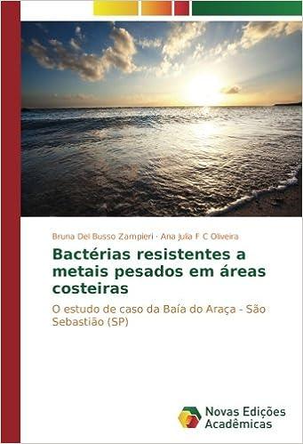 Bruna Del Busso Zampieri - Bactérias Resistentes A Metais Pesados Em áreas Costeiras: O Estudo De Caso Da Baía Do Araça - São Sebastião
