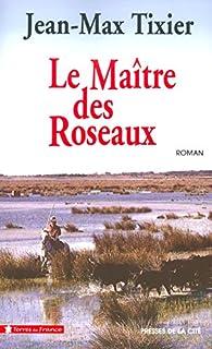 Le maître des roseaux, Tixier, Jean-Max
