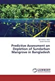 Predictive Assessment on Depletion of Sundarban Mangrove in Bangladesh