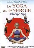 Yoga pour tous - Le Yoga de l'énergie