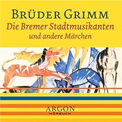 Die Bremer Stadtmusikanten und andere Märchen