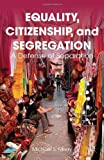 Equality, Citizenship, and Segregation : A Defense of Separation, Merry, Michael S., 1137033703