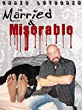 Craig Loydgren s Married & Miserable